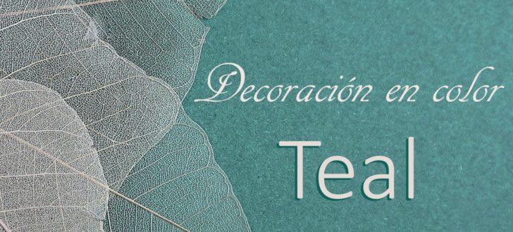 Cuál es el color Teal o Cerceta, y cómo combinarlo